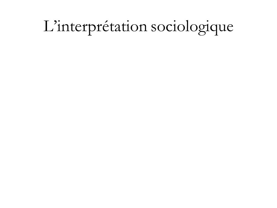 L'interprétation sociologique