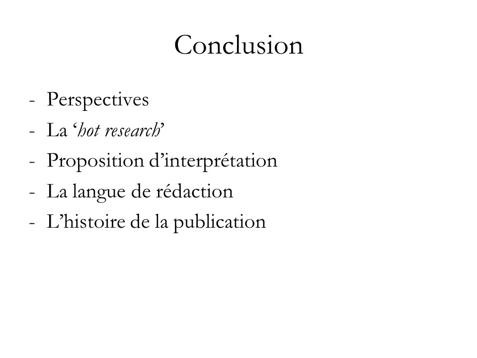 Conclusion Perspectives La 'hot research' Proposition d'interprétation