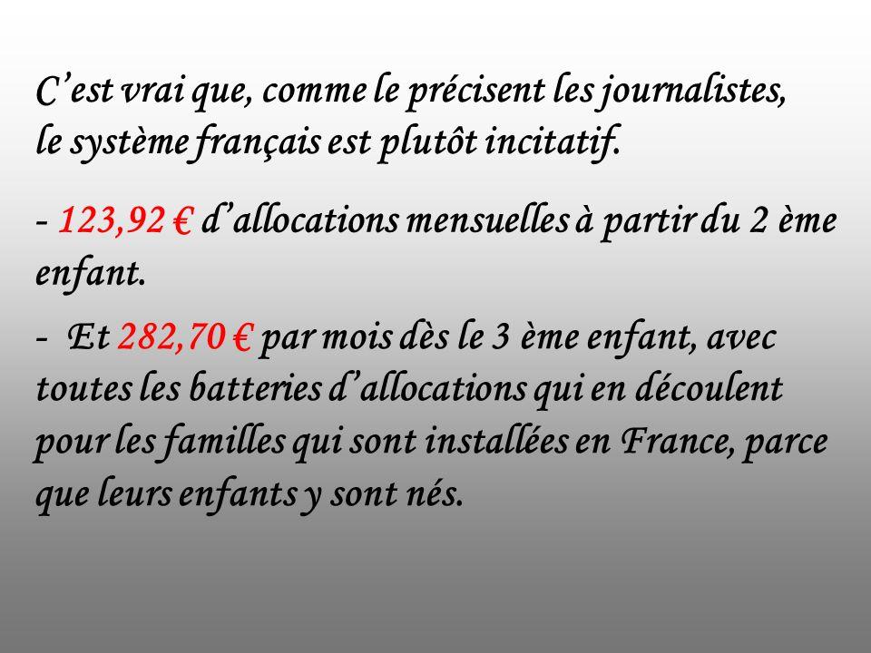 C'est vrai que, comme le précisent les journalistes, le système français est plutôt incitatif.