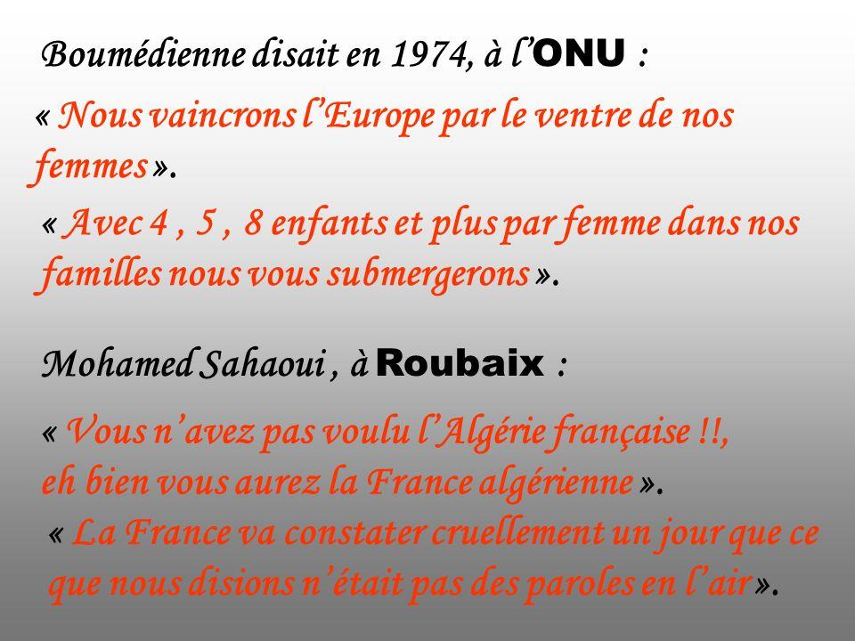 Boumédienne disait en 1974, à l'ONU :