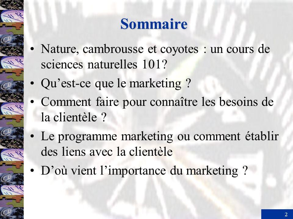 Sommaire Nature, cambrousse et coyotes : un cours de sciences naturelles 101 Qu'est-ce que le marketing