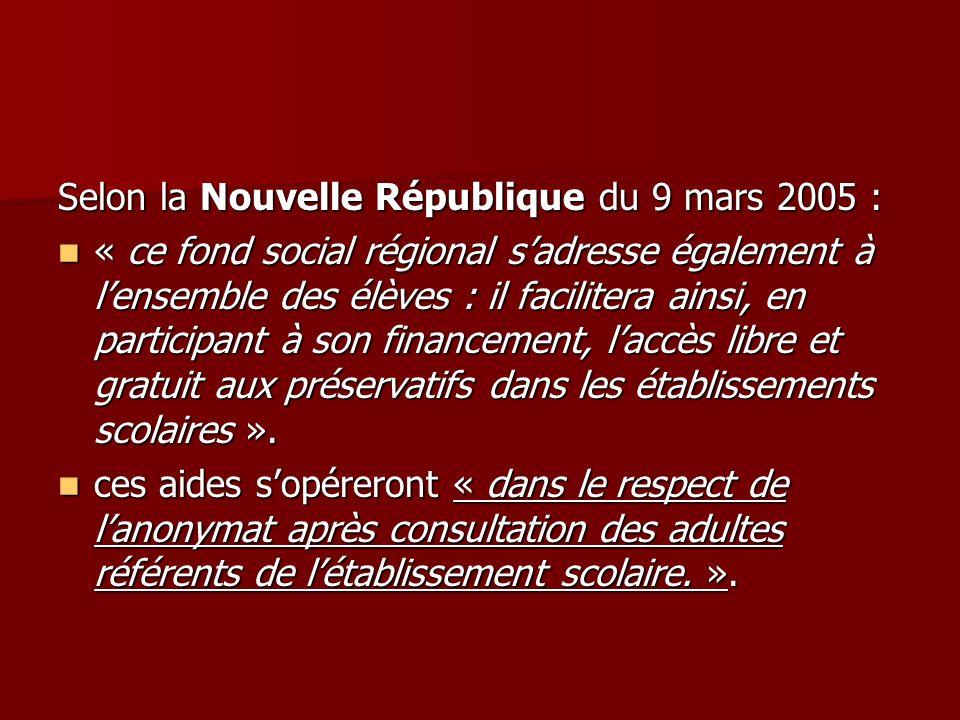 Selon la Nouvelle République du 9 mars 2005 :