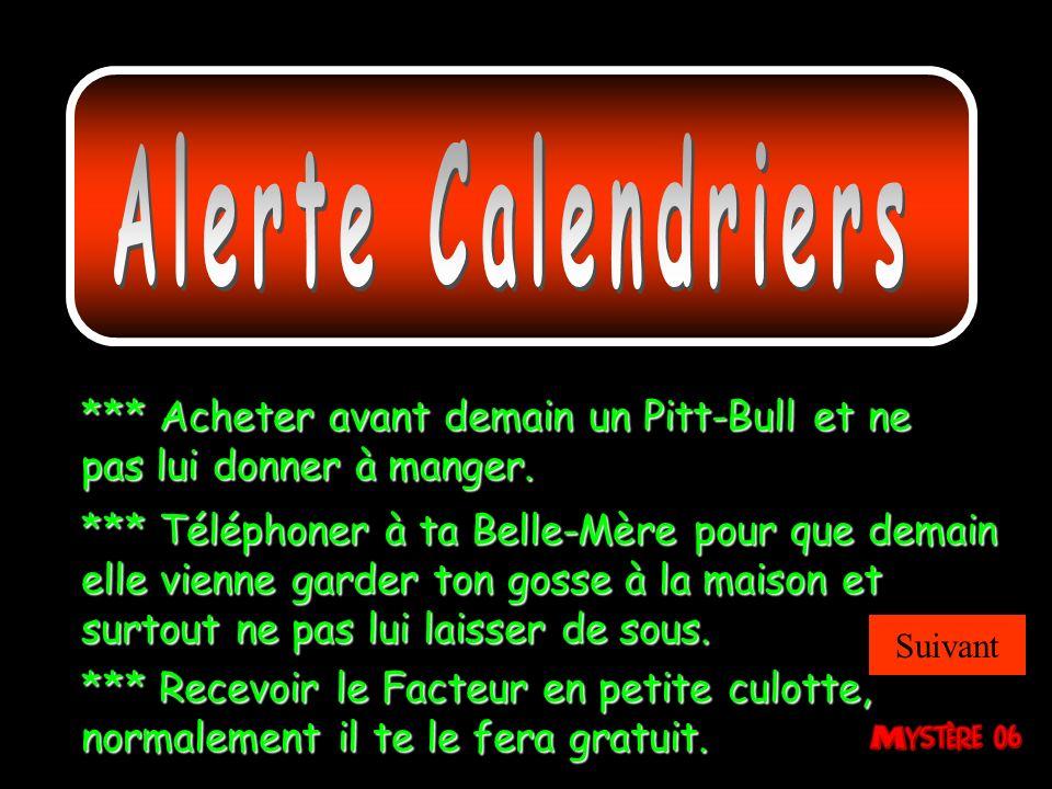 Alerte Calendriers *** Acheter avant demain un Pitt-Bull et ne pas lui donner à manger.