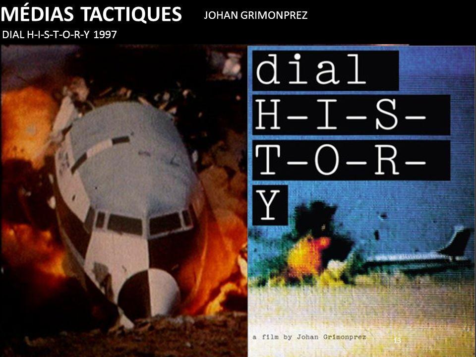 MÉDIAS TACTIQUES JOHAN GRIMONPREZ DIAL H-I-S-T-O-R-Y 1997 13