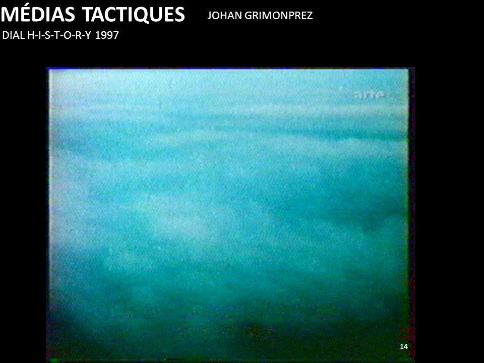 MÉDIAS TACTIQUES JOHAN GRIMONPREZ DIAL H-I-S-T-O-R-Y 1997 14