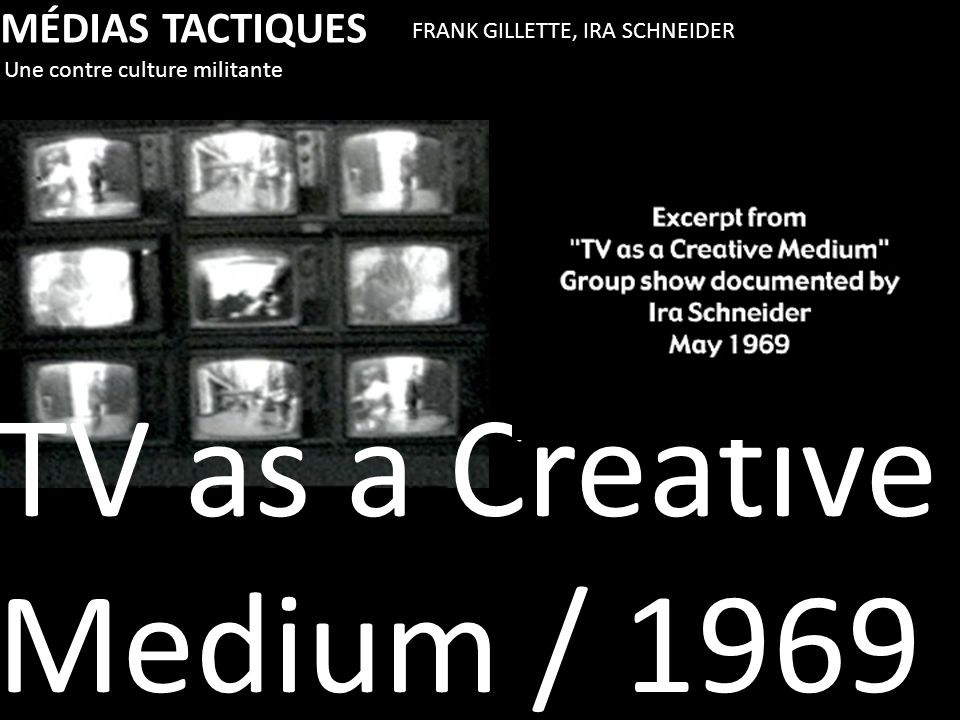 TV as a Creative Medium / 1969 MÉDIAS TACTIQUES