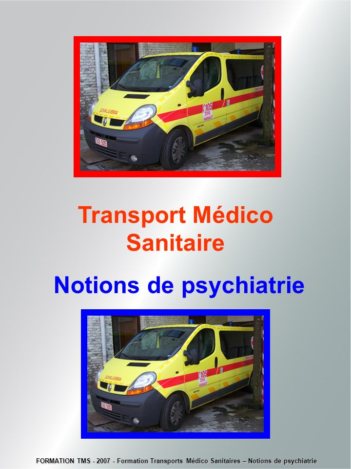 Transport Médico Sanitaire Notions de psychiatrie
