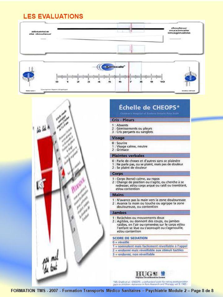 LES EVALUATIONS FORMATION TMS - 2007 - Formation Transports Médico Sanitaires – Psychiatrie Module 2 – Page 8 de 8.