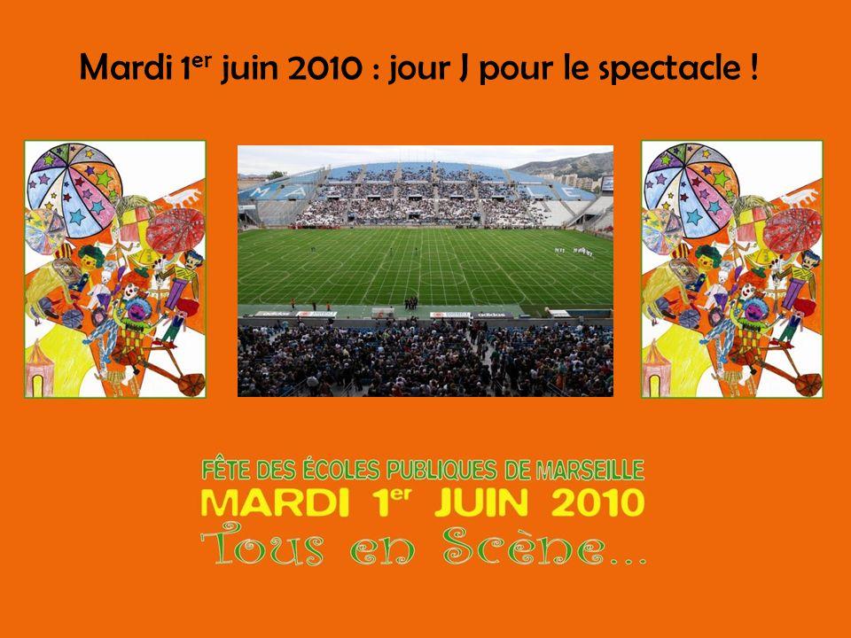 Mardi 1er juin 2010 : jour J pour le spectacle !