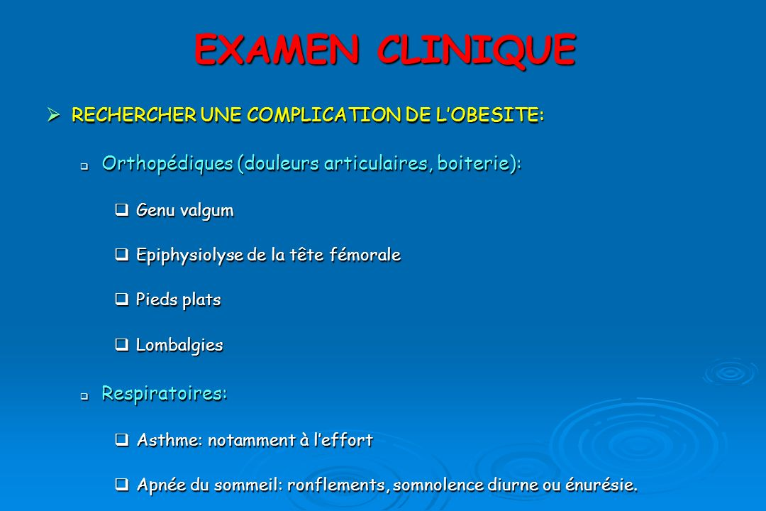 EXAMEN CLINIQUE RECHERCHER UNE COMPLICATION DE L'OBESITE: