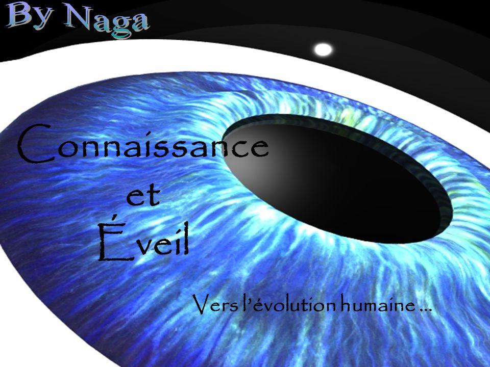 By Naga Connaissance et Éveil Vers l'évolution humaine …