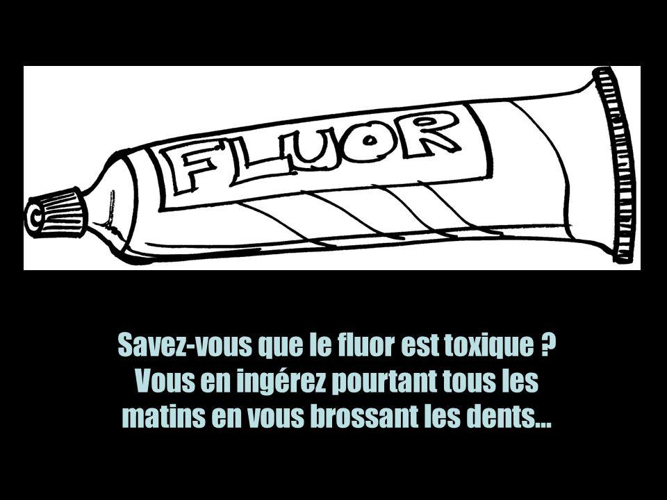 Savez-vous que le fluor est toxique