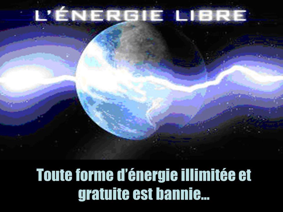 Toute forme d'énergie illimitée et gratuite est bannie…