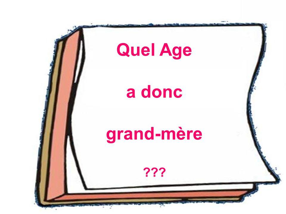 Quel Age a donc grand-mère