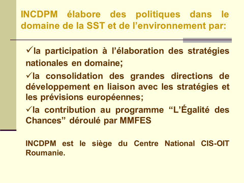la participation à l'élaboration des stratégies nationales en domaine;