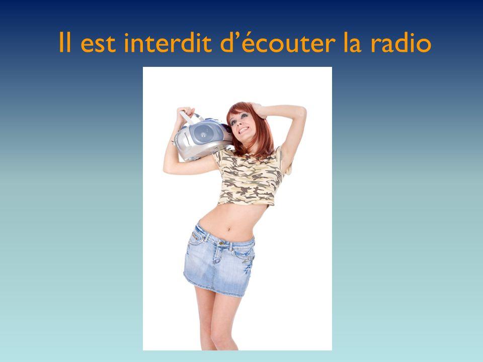 Il est interdit d'écouter la radio