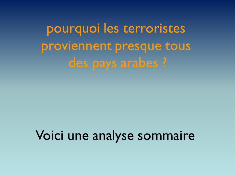 pourquoi les terroristes proviennent presque tous des pays arabes