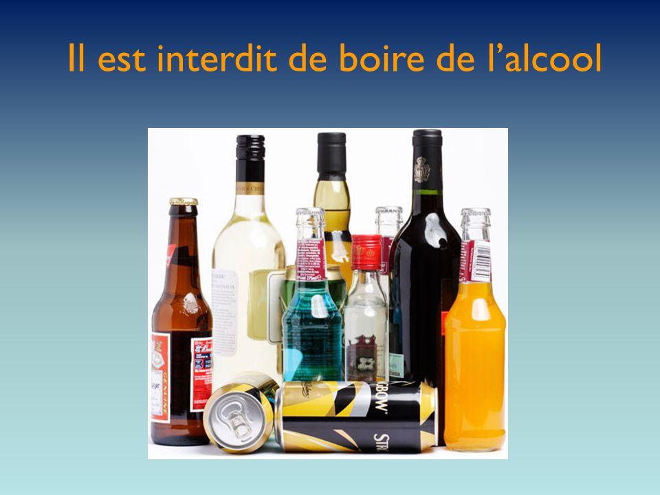 Il est interdit de boire de l'alcool
