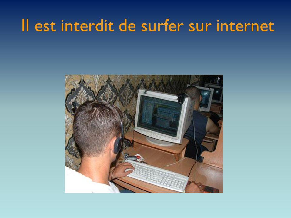 Il est interdit de surfer sur internet