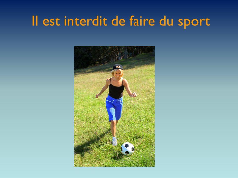 Il est interdit de faire du sport
