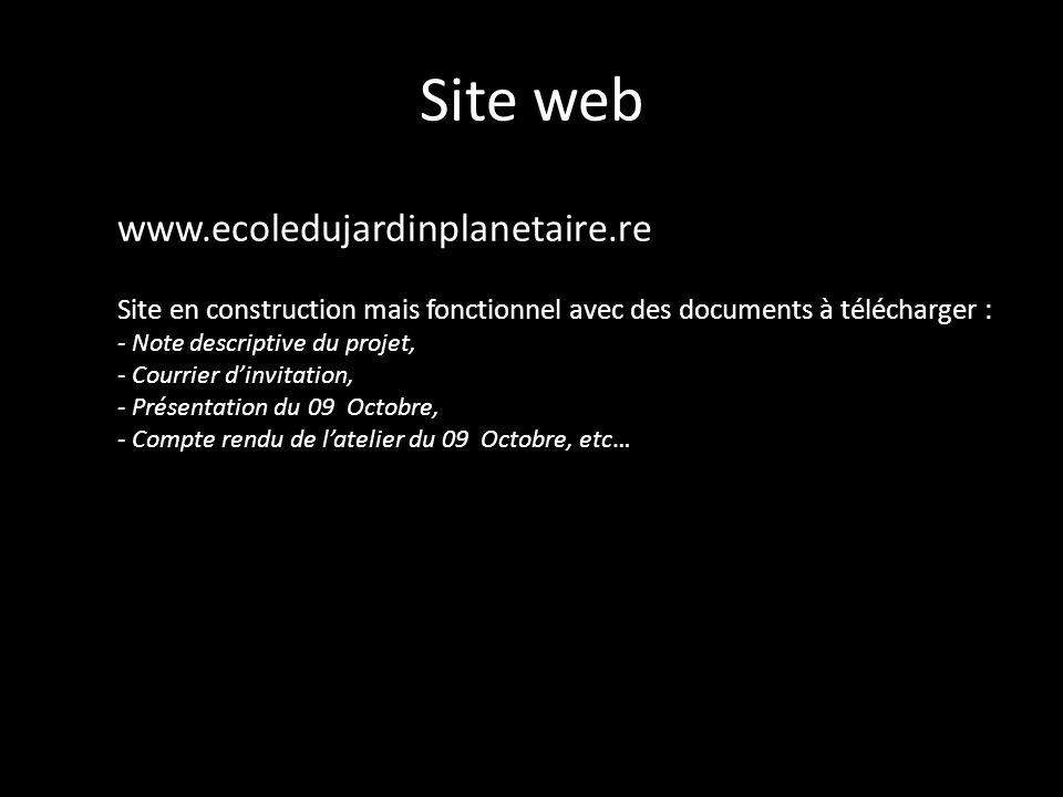 Site web www.ecoledujardinplanetaire.re. Site en construction mais fonctionnel avec des documents à télécharger :