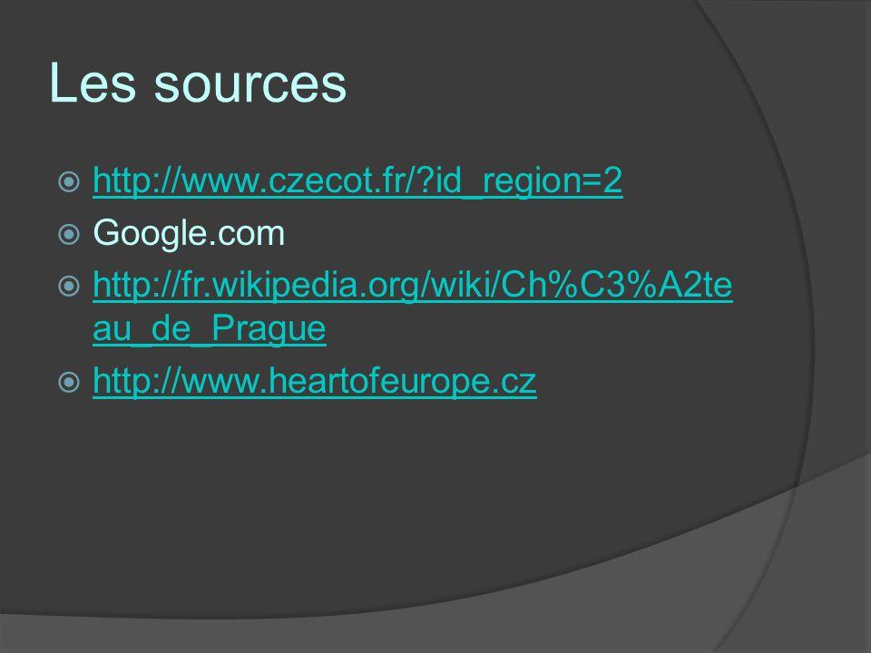 Les sources http://www.czecot.fr/ id_region=2 Google.com