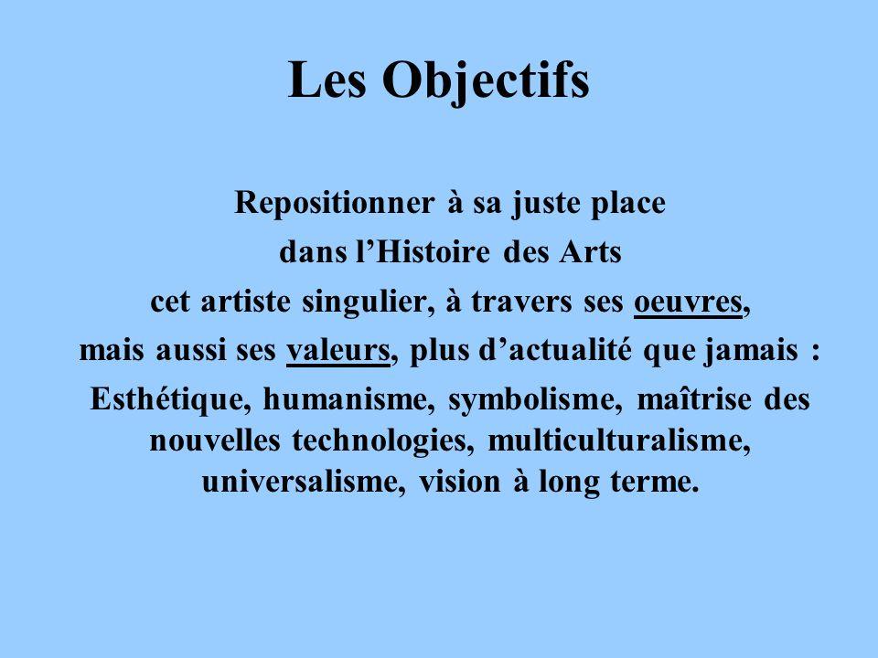 Les Objectifs Repositionner à sa juste place dans l'Histoire des Arts
