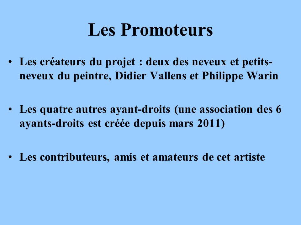 Les Promoteurs Les créateurs du projet : deux des neveux et petits-neveux du peintre, Didier Vallens et Philippe Warin.