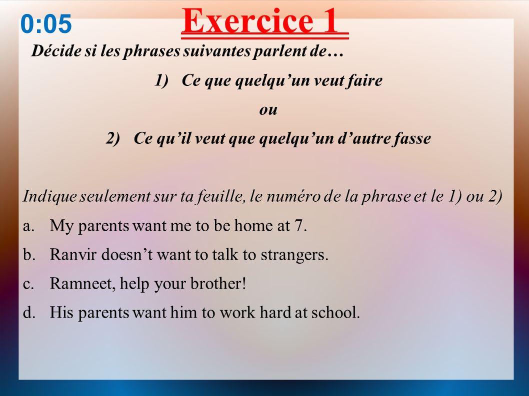 Exercice 1 0:05 Décide si les phrases suivantes parlent de…