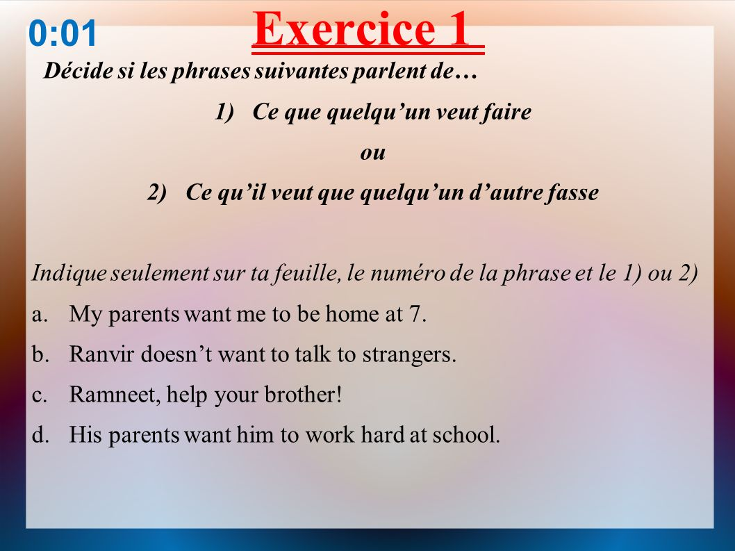 Exercice 1 0:01 Décide si les phrases suivantes parlent de…