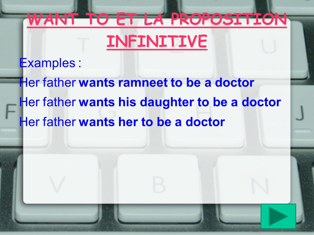 WANT TO ET LA PROPOSITION INFINITIVE