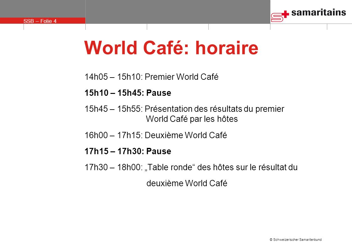 World Café: horaire 14h05 – 15h10: Premier World Café
