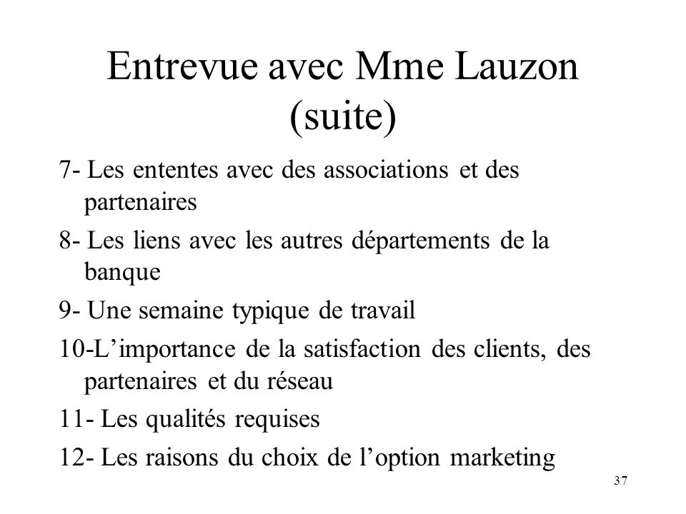 Entrevue avec Mme Lauzon (suite)