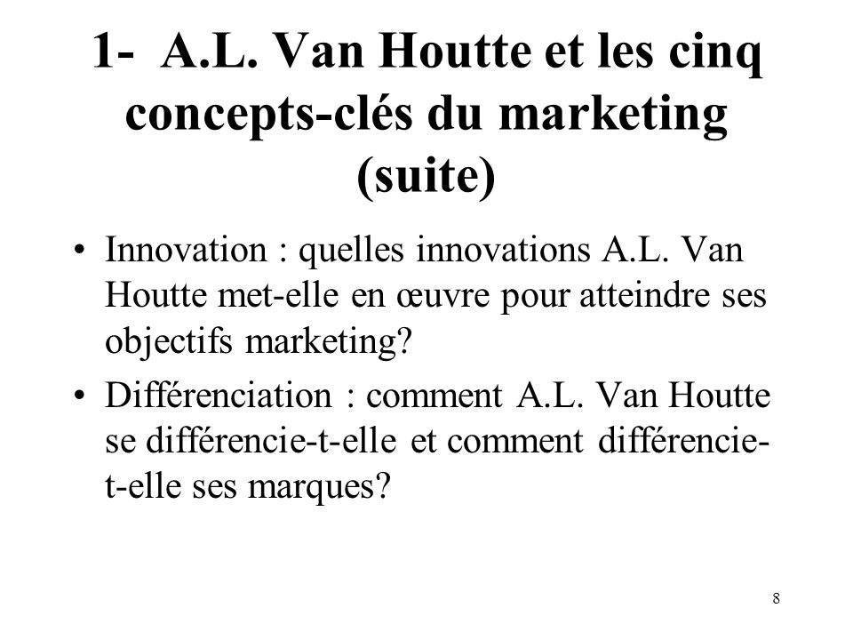 1- A.L. Van Houtte et les cinq concepts-clés du marketing (suite)
