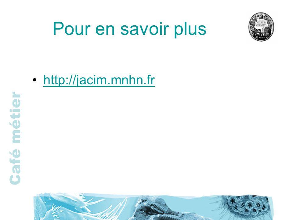 Pour en savoir plus http://jacim.mnhn.fr