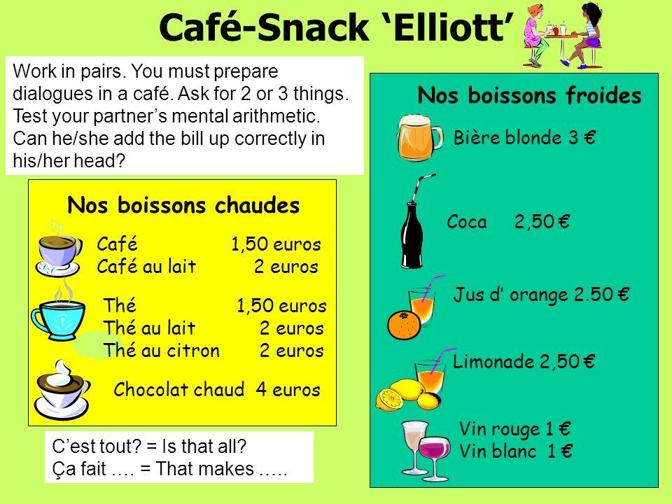 Café-Snack 'Elliott' Nos boissons froides Nos boissons chaudes