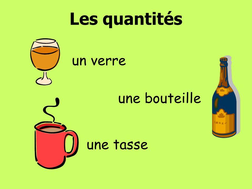 Les quantités un verre une bouteille une tasse