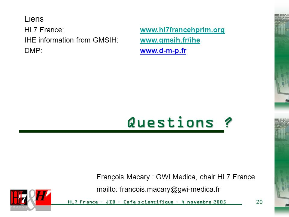 Questions Liens HL7 France: www.hl7francehprim.org