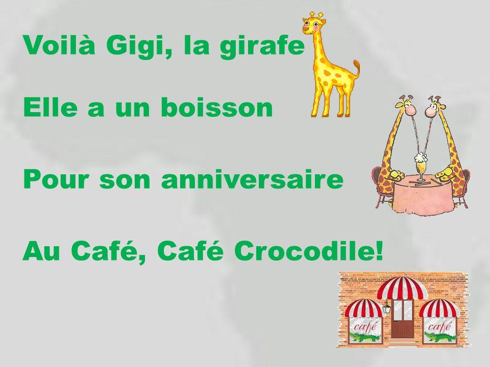 Voilà Gigi, la girafe Elle a un boisson Pour son anniversaire Au Café, Café Crocodile!