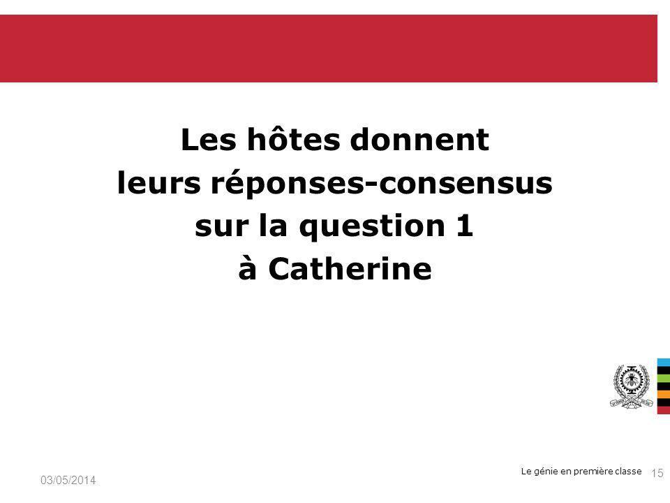 Les hôtes donnent leurs réponses-consensus sur la question 1 à Catherine