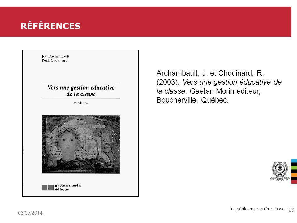 RéfÉRENCES Archambault, J. et Chouinard, R. (2003). Vers une gestion éducative de la classe. Gaëtan Morin éditeur, Boucherville, Québec.