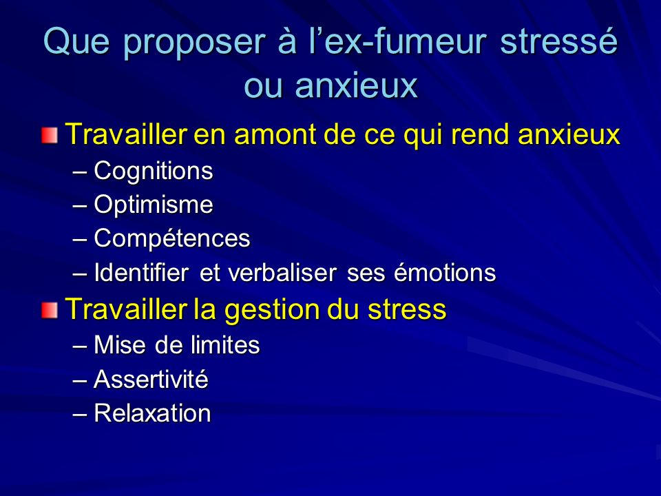 Que proposer à l'ex-fumeur stressé ou anxieux