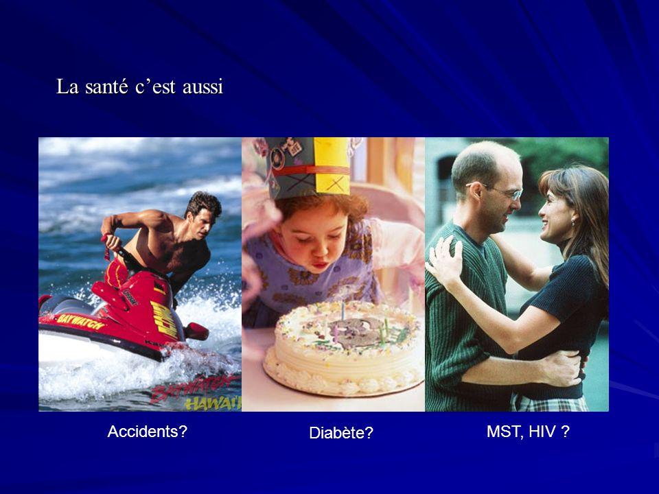 La santé c'est aussi Accidents Diabète MST, HIV