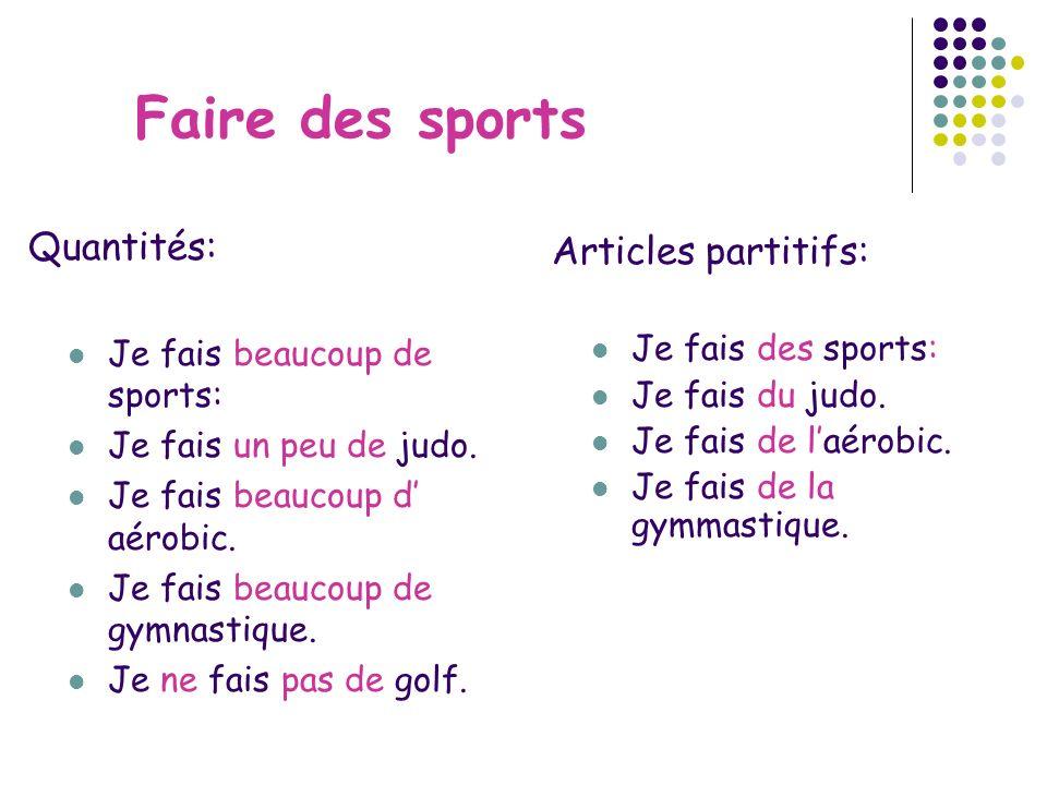 Faire des sports Quantités: Articles partitifs: