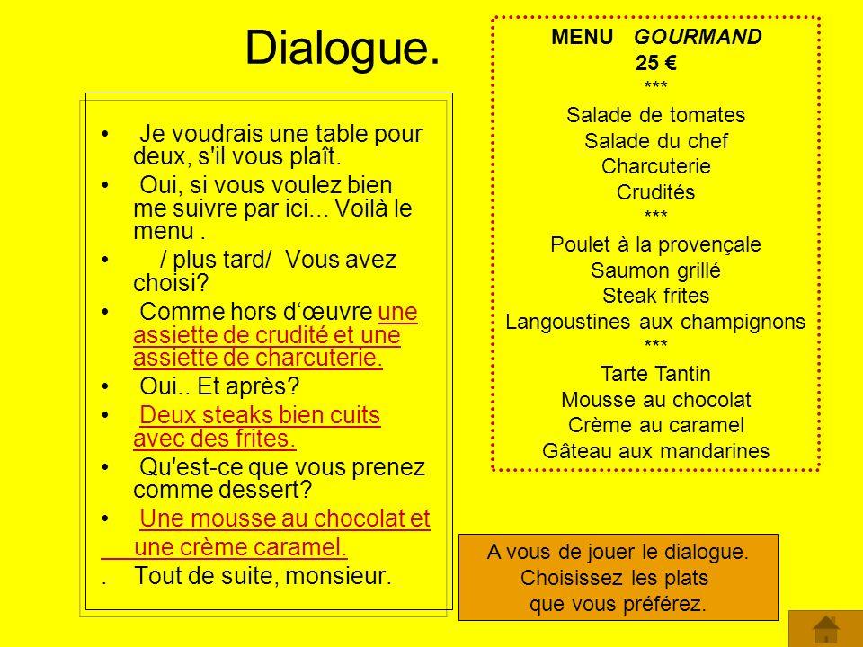 Dialogue. Je voudrais une table pour deux, s il vous plaît.