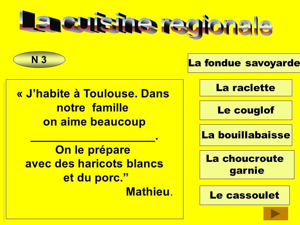 « J'habite à Toulouse. Dans avec des haricots blancs