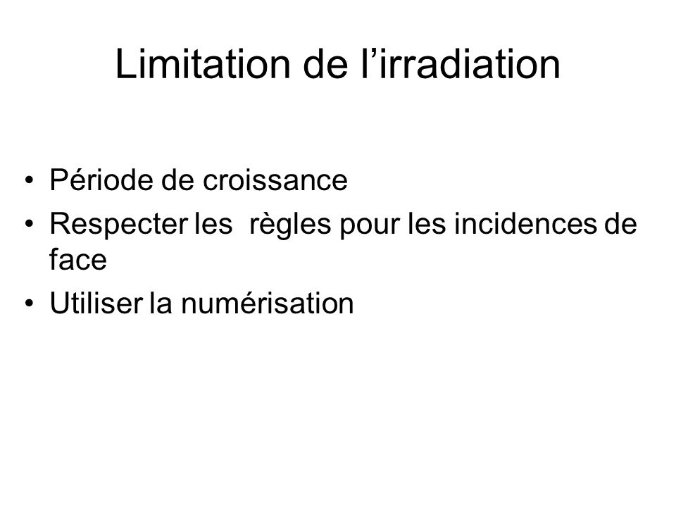 Limitation de l'irradiation