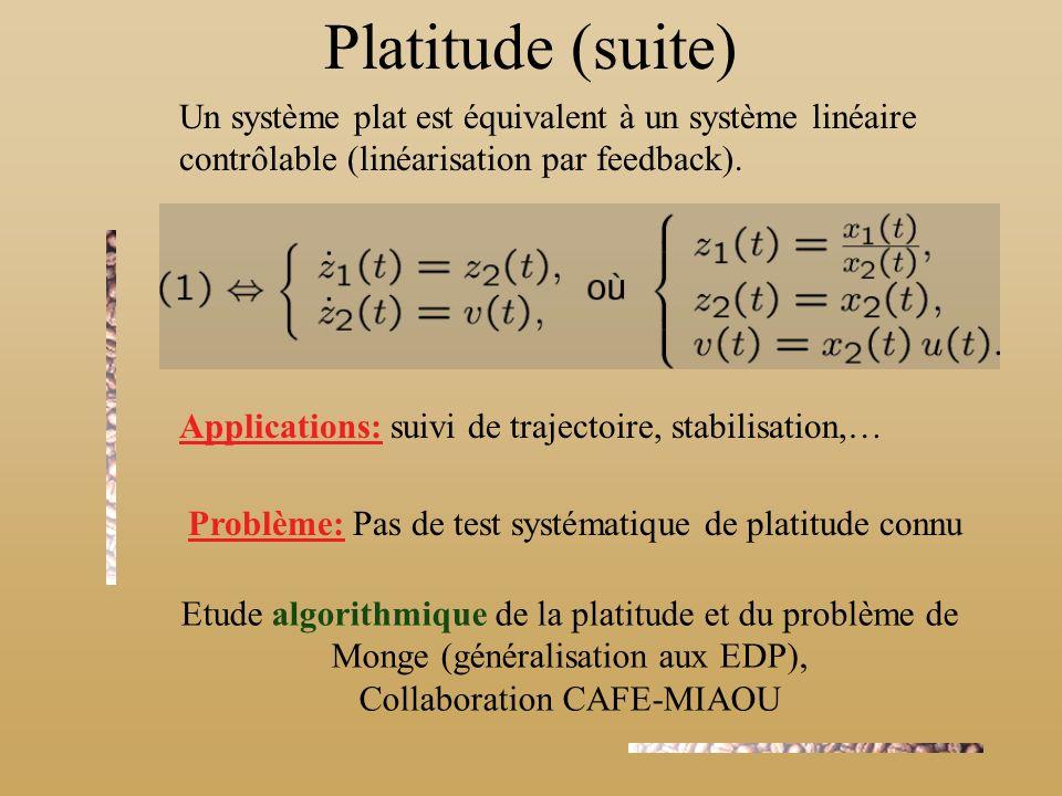 Platitude (suite) Un système plat est équivalent à un système linéaire contrôlable (linéarisation par feedback).