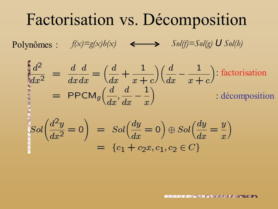 Factorisation vs. Décomposition