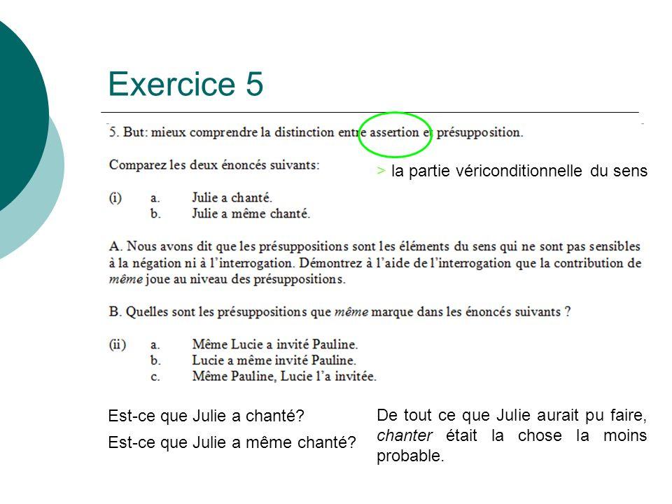 Exercice 5 > la partie vériconditionnelle du sens